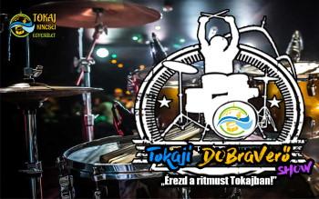 Tokaji DOBraverő show